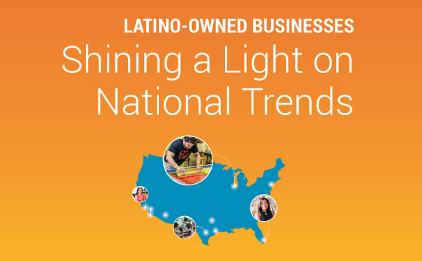 Report cover of Latino-Owned Businesses: Shining a Light on National Trends